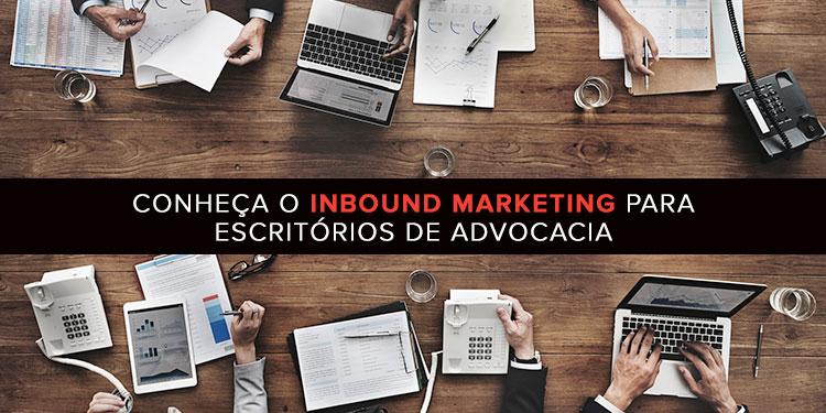 Conheça o Inbound Marketing para escritórios de advocacia